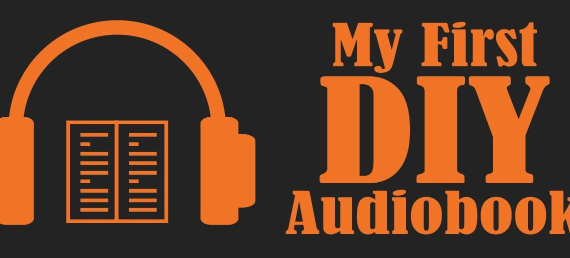 First DIY Audiobook